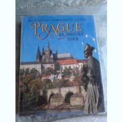 PRAGUE, AN HISTORIC TOWN - MARIE VITOCHOVA  (TEXT IN LIMBA ENGLEZA)