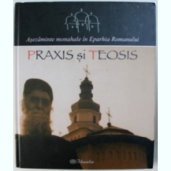 PRAXIS SI TEOSIS, ASEZAMINTE MONAHALE IN EPARHIA ROMANULUI, ALBUM