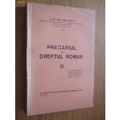 PRECARIUL IN DREPTUL ROMAN- Alexandru Minculescu [ editat 1935, are 214 pag; dedicatie si autograf autor ]