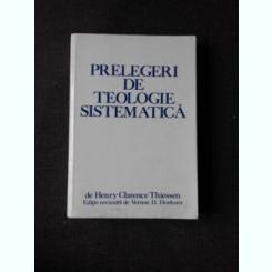 PRELEGERI DE TEOLOGIE SISTEMATICA - HENRY CLARENCE THIESSEN