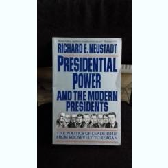 PRESIDENTIAL POWER  AND THE MODERN PRESIDENTS - RICHARD E. NEUSTADT