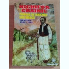 PRIBEAG IN TARA MEA SUB MASCA - MEMORII-NICHIFOR CRAINIC