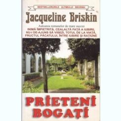 PRIETENI BOGATI - JACQUELINE BRISKIN