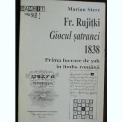 PRIMA LUCRARE DE SAH IN LIMBA ROMANA: FR. RUJITKI GIOCUL SATRANCI 1838 - MARIAN STERE