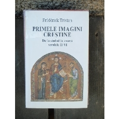 PRIMELE IMAGINI CRESTINE - FREDERICK TRISTAN