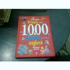 PRIMELE MELE 100 DE CUVINTE IN LIMBA ENGLEZA, DICTIONAR ILUSTRAT