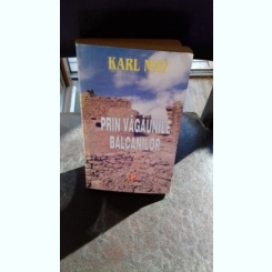 PRIN VAGAUNILE BALCANILOR - KARL MAY