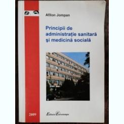 PRINCIPII DE ADMINISTRATIE SANITARA SI MEDICINA SOCIALA - AFILON JOMPAN