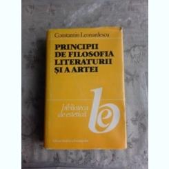 PRINCIPII DE FILOSOFIA LITERATURII SI A ARTEI - CONSTANTIN LEONARDESCU