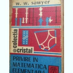 Privire In Matematica Elementara - W. W. Sawyer