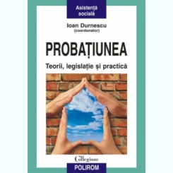 PROBATIUNEA - IOAN DURNESCU  (TEORIE, LEGISLATIE SI PRACTICA)