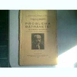 PROBLEMA BATRANETEI SI A MORTII NATURALE - G. MARINESCU