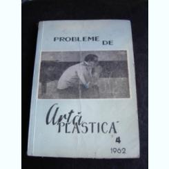 PROBLEME DE ARTA PLASTICA NR.4/1962