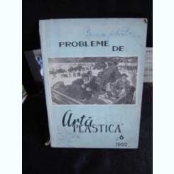 PROBLEME DE ARTA PLASTICA NR.6/1962