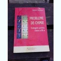 PROBLEME DE CHIMIE, CULEGERE PENTRU CLASA A IX-A - DANIELA BOGDAN