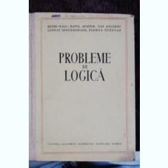 PROBLEME DE LOGICA - HENRI WALD , PAVEL APOSTOL, DAN BADARAU ,GUSTAV OFFENBERGER ,FLOREA TUTUGAN