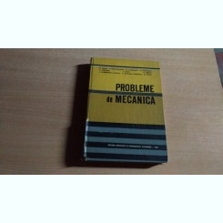 PROBLEME DE MECANICA-M.SARIAN A. GODOBAN SI ALTII.