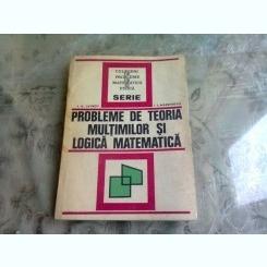PROBLEME DE TEORIA MULTIMILOR SI LOGICA MATEMATICA - I.A. LAVROV