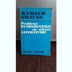 PROBLEME FUNDAMENTALE ALE STIINTEI LITERATURII - WERNER KRAUSS