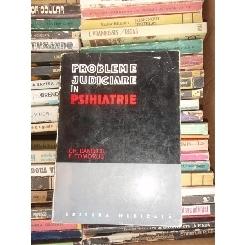 PROBLEME JUDICIARE IN PSIHIATRIE , GH. DANESCU , CU DEDICATIE