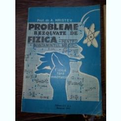 Probleme rezolvate de fizica Pentru învățământul mediu Fizica fără meditator-  Hristev