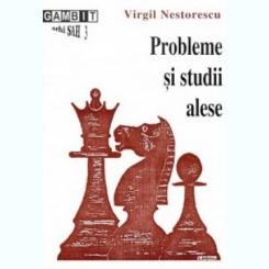 PROBLEME SI STUDII ALESE - VIRGIL NESTORESCU