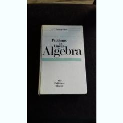 PROBLEMS IN LINEAR ALGEBRA - I.V. PROSKURYAKOV