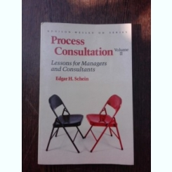 Process consultation, lessons for managers and consultants - Edgar H. Schein  vol.II  (carte in limba engleza)