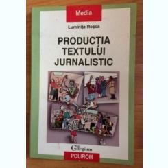 PRODUCTIA TEXTULUI JURNALISTIC-LUMINITA ROSCA
