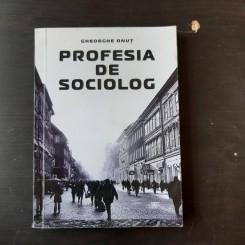 PROFESIA DE SOCIOLOG - GHEORGHE ONUT