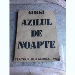 PROGRAM TATRU BULANDRA, PIESA AZILUL DE NOAPTE, 1975