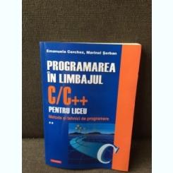 Programarea in limbajul C/C++ pentru liceu - Emanuela Cerchez, Marinel Serban Volumul 2