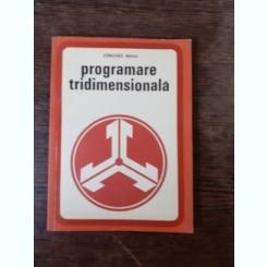 PROGRAMAREA TRIDIMENSIONALA - CERCHEZ MIHU