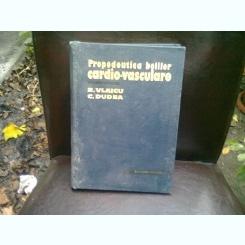 PROPEDEUTICA BOLILOR CARDIO VASCULARE - R. VLAICU