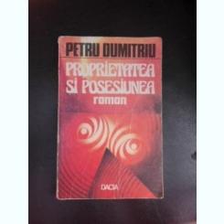 Proprietatea si posesiunea, din memoriile lui Erasmus Ionescu - Petru Dumitriu