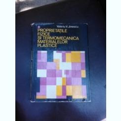 Proprietatile fizice si termomecanica materialelor plastice - Valeriu V. Jinescu  vol.I