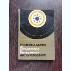 PROTECTIA MUNCII IN EXPLOATAREA SI INTERTINEREA AUTOVEHICULELOR - CIUPITU FLOREA