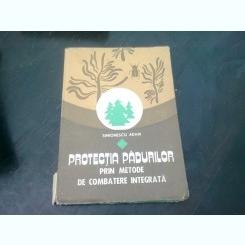 PROTECTIA PADURILOR PRIN METODE DE COMBATERE INTEGRATA - SIMIONESCU ADAM