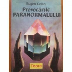 PROVOCARILE PARANORMALULUI - EUGEN CELAN