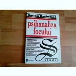 PSIHANALIZA FOCULUYI-GASTON BACHELARD