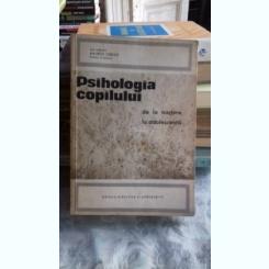 PSIHOLOGIA COPILULUI DE LA NASTERE LA ADOLESCENTA - MAURICE DEBESSE