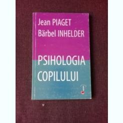 PSIHOLOGIA COPILULUI - JEAN PIAGET