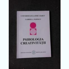 PSIHOLOGIA CREATIVITATII - GABRIELA POPESCU