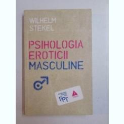 PSIHOLOGIA EROTICII MASCULINE DE WILHEM STEKEL