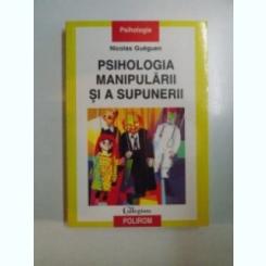 PSIHOLOGIA MANIPULARII SI A SUPUNERII - NICOLAS GUEGUEN