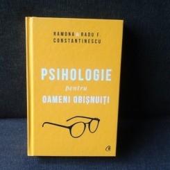 Psihologie pentru oameni obisnuiti - Ramona si Radu F. Constantinescu
