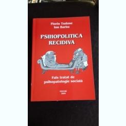 PSIHOPOLITICA RECIDIVA - FLORIN TUDOSE