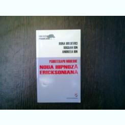 Psihoterapii moderne Noua hipnoza ericksoniana - Irina Holdevici, Bogdan Ion, Andreea Ion