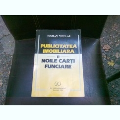 PUBLICITATEA IMOBILIARA SI NOILE CARTI FUNCIARE - MARIAN NICOLAE