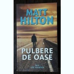 PULBERE DE OASE- MATT HILTON